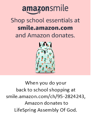 When you do your back to school shopping at smile.amazon.com/ch/95-2824243, Amazon donates to LifeSpring Assembly Of God.